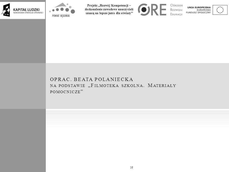 """Projekt """"Rozwój Kompetencji – doskonalenie zawodowe nauczycieli szansą na lepsze jutro dla oświaty OPRAC."""