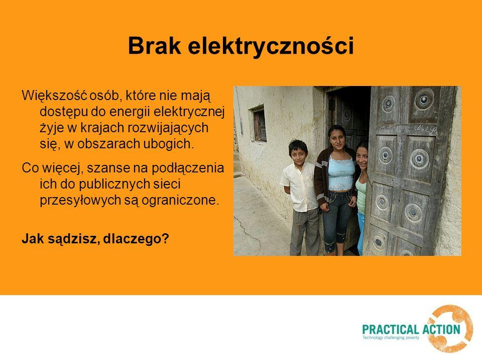Brak elektryczności Większość osób, które nie mają dostępu do energii elektrycznej żyje w krajach rozwijających się, w obszarach ubogich. Co więcej, s