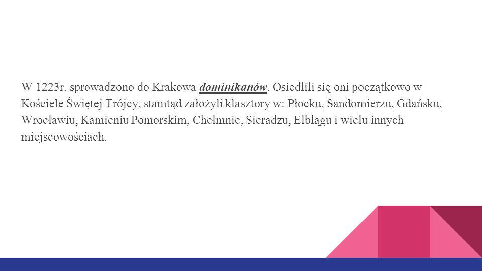 W 1223r.sprowadzono do Krakowa dominikanów.