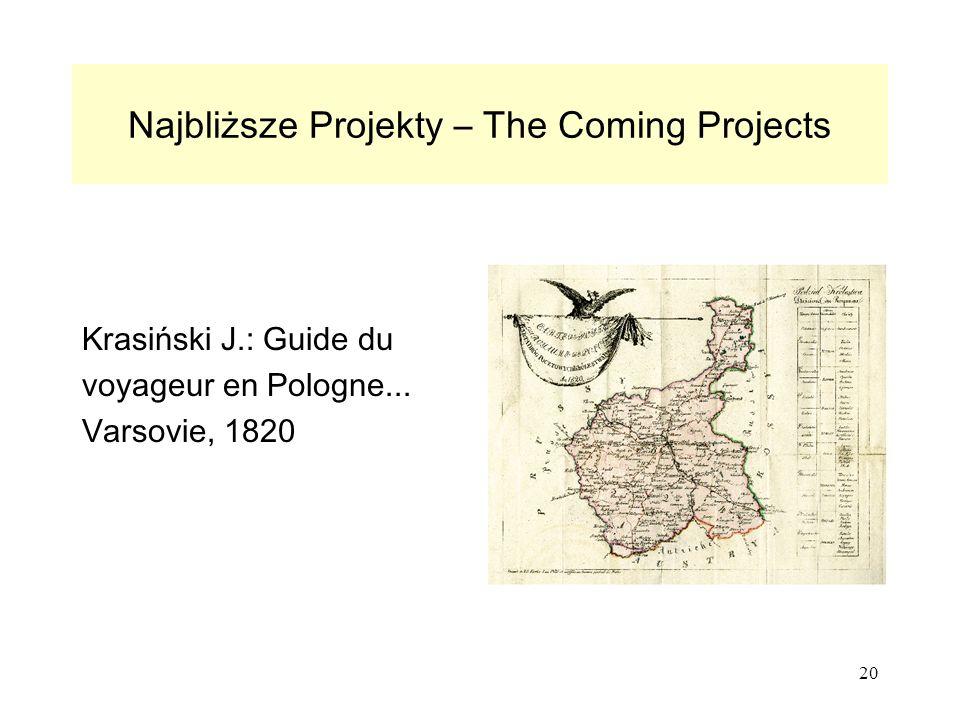 20 Najbliższe Projekty – The Coming Projects Krasiński J.: Guide du voyageur en Pologne...