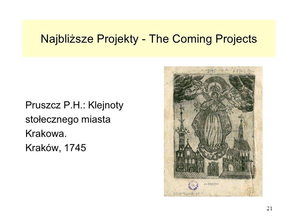 21 Najbliższe Projekty - The Coming Projects Pruszcz P.H.: Klejnoty stołecznego miasta Krakowa.