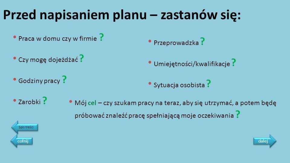Źródła zdjęć: http://www.lifehack.org/articles/work/how-to-make-your-job-search-productive.html http://smarteducation.pl/blog/bariery-implementacji-e-learningu/ http://lumiko.com.pl/praca http://jureko.blog.onet.pl/ http://www.lifeskillspsa.com/news/what_s_new/job_search/ http://janpaweltomaszewski.pl/2010/09/bariery-osobiste-sa-tylko-w-twojej-wyobrazni/ http://www.humor.sadurski.com/Obrazki/Fotozarty/18/3469/0/ http://natablicy.pl/sesja-tuz-tuz-jak-robic-notatki-z-ktorych-mozna-sie-nauczyc-na- egzamin,artykul.html?material_id=4fb35cf49a22dd8063000000 http://rodzina-i-kariera.infor.pl/praca/urlopy/325185,Laczenie-urlopu-rodzicielskiego-z- praca.html autorka prezentacji: Joanna Ratajczak