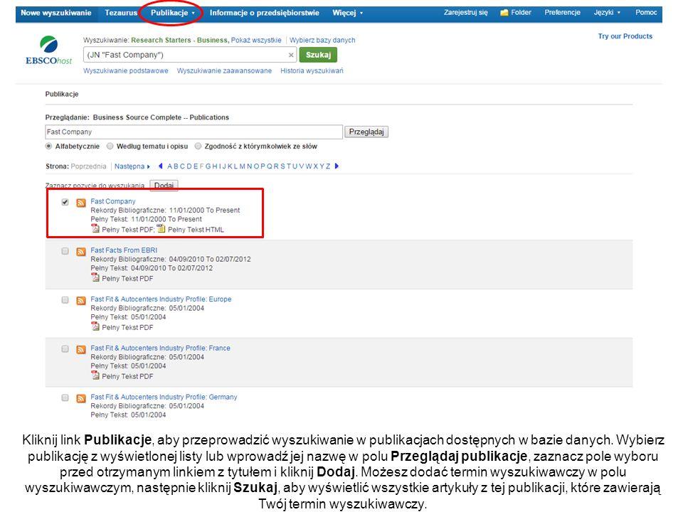 Kliknij link Publikacje, aby przeprowadzić wyszukiwanie w publikacjach dostępnych w bazie danych. Wybierz publikację z wyświetlonej listy lub wprowadź
