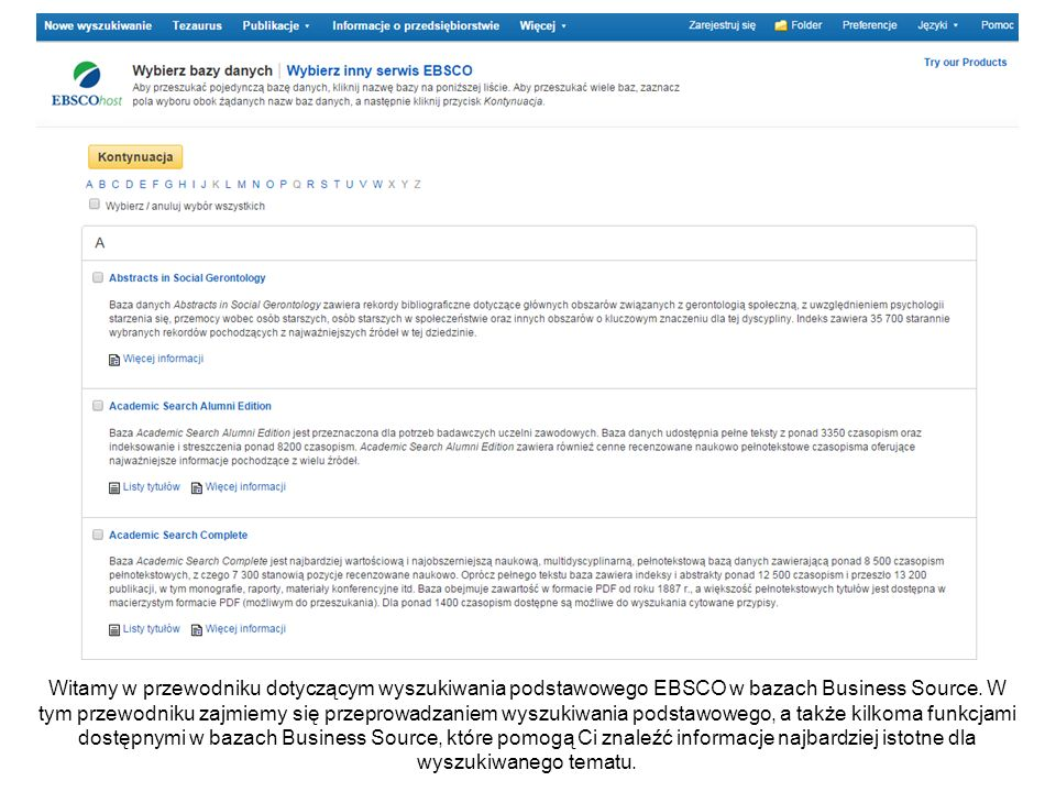 Witamy w przewodniku dotyczącym wyszukiwania podstawowego EBSCO w bazach Business Source. W tym przewodniku zajmiemy się przeprowadzaniem wyszukiwania