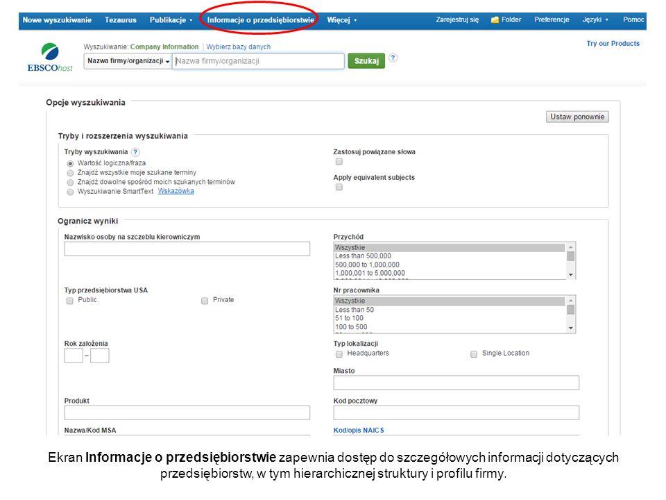 Ekran Informacje o przedsiębiorstwie zapewnia dostęp do szczegółowych informacji dotyczących przedsiębiorstw, w tym hierarchicznej struktury i profilu