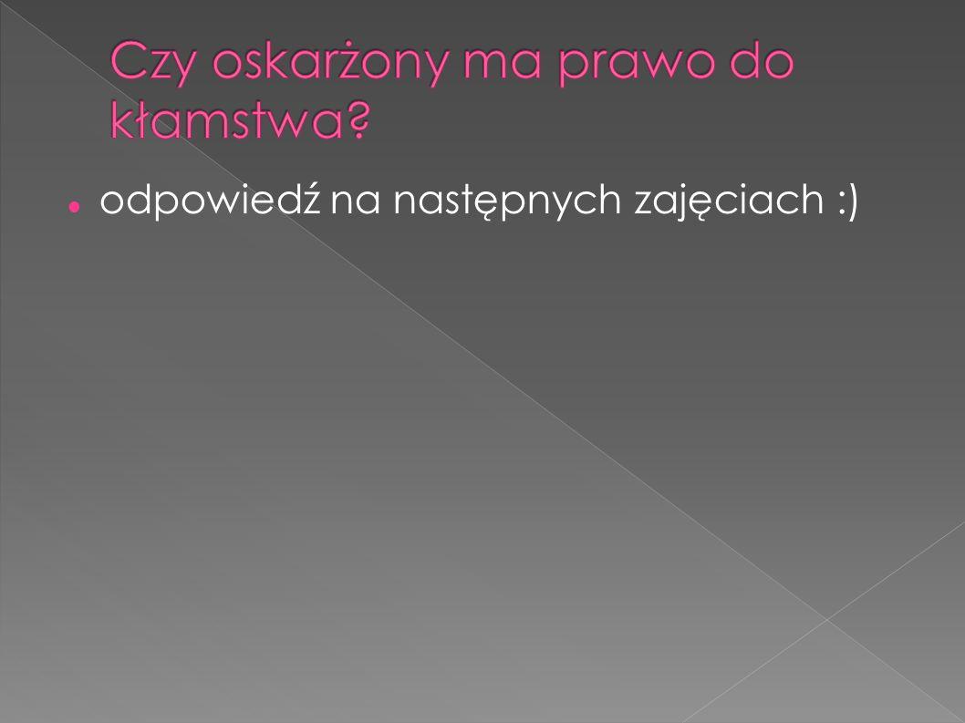 odpowiedź na następnych zajęciach :)