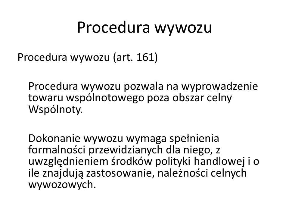 Procedura wywozu Procedura wywozu (art.