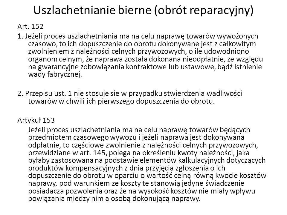 Uszlachetnianie bierne (obrót reparacyjny) Art.152 1.