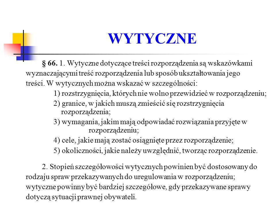 TUTUŁ ROZPORZĄDZENIA (OKREŚLENIE RODZAJU AKTU I ORGANU) § 120: Oznaczenie rodzaju aktu oraz nazwę organu wydającego rozporządzenie pisze się wielkimi literami.