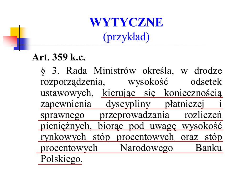 OKREŚLANIE ORGANU WŁAŚCIWEGO DO WYDANIA ROZPORZĄDZENIA § 64: Organ właściwy do wydania rozporządzenia określa się pełną nazwą tego organu, zgodną z aktem o jego utworzeniu.