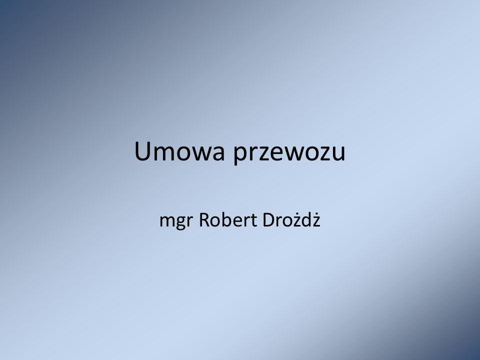 Umowa przewozu mgr Robert Drożdż