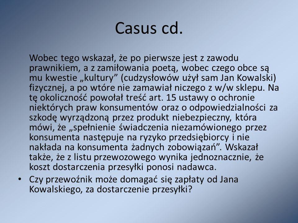 """Casus cd. Wobec tego wskazał, że po pierwsze jest z zawodu prawnikiem, a z zamiłowania poetą, wobec czego obce są mu kwestie """"kultury"""" (cudzysłowów uż"""