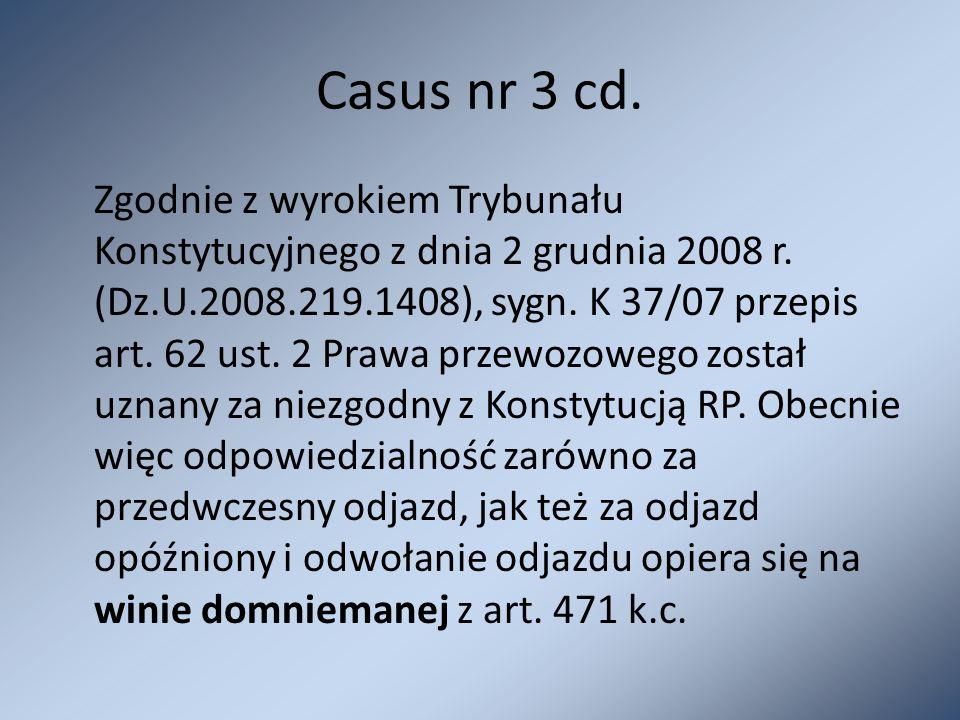 Casus nr 3 cd. Zgodnie z wyrokiem Trybunału Konstytucyjnego z dnia 2 grudnia 2008 r. (Dz.U.2008.219.1408), sygn. K 37/07 przepis art. 62 ust. 2 Prawa