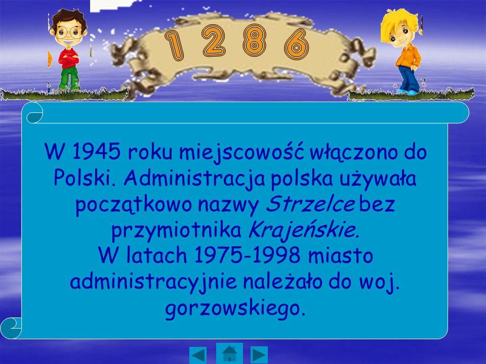W 1945 roku miejscowość włączono do Polski. Administracja polska używała początkowo nazwy Strzelce bez przymiotnika Krajeńskie. W latach 1975-1998 mia