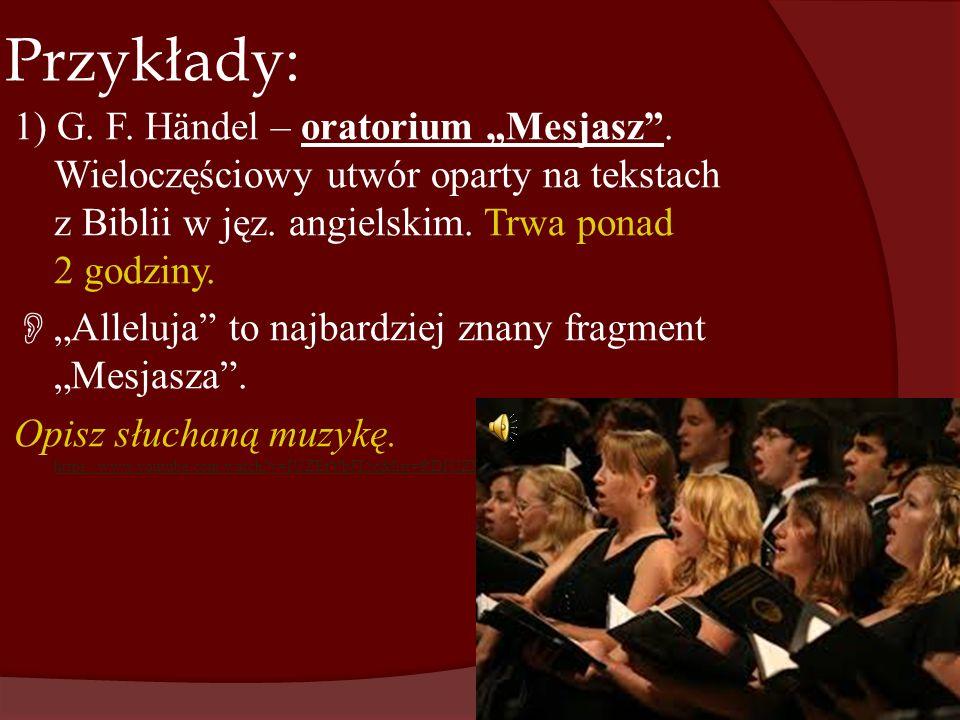"Przykłady: 1) G.F. Händel – oratorium ""Mesjasz ."