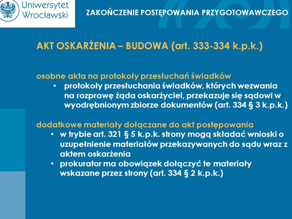 ZAKOŃCZENIE POSTĘPOWANIA PRZYGOTOWAWCZEGO KAZUS Proszę sporządzić akt oskarżenia w oparciu o materiały postępowania przygotowawczego.