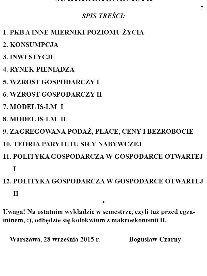6 MAKROEKONOMIA II Wykorzystuję podręczniki: 1. R.