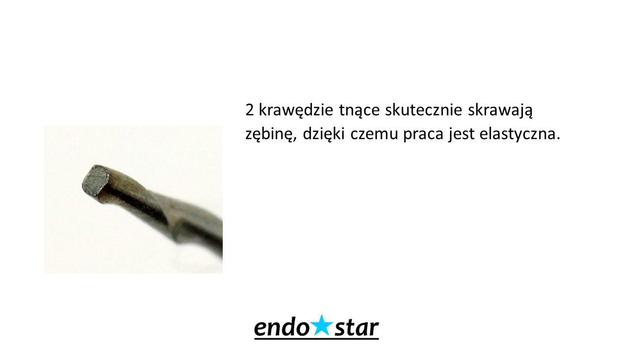 2 krawędzie tnące skutecznie skrawają zębinę, dzięki czemu praca jest elastyczna.