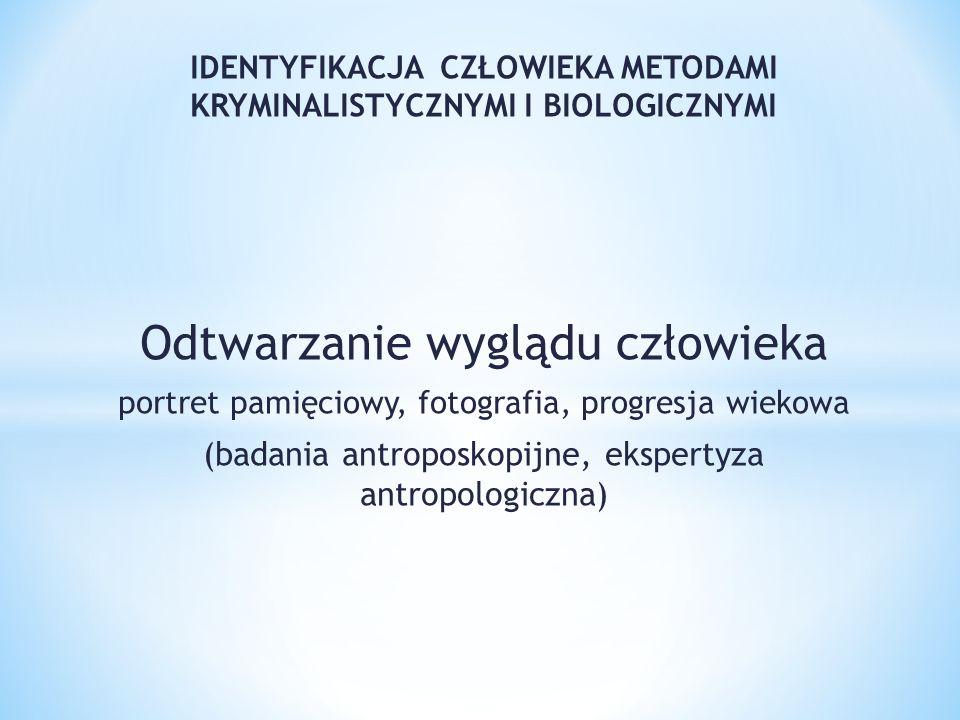 Identyfikacja osób i zwłok I.Identyfikacja osób: 1.