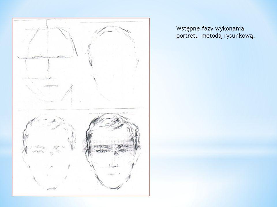 Wstępne fazy wykonania portretu metodą rysunkową.