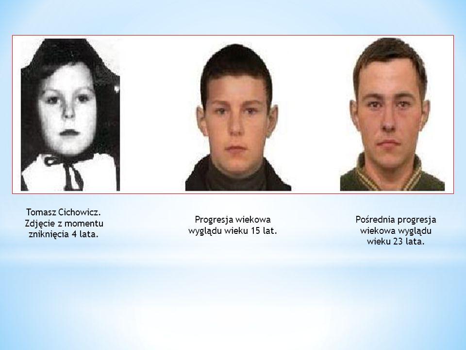 Tomasz Cichowicz. Zdjęcie z momentu zniknięcia 4 lata. Progresja wiekowa wyglądu wieku 15 lat. Pośrednia progresja wiekowa wyglądu wieku 23 lata.