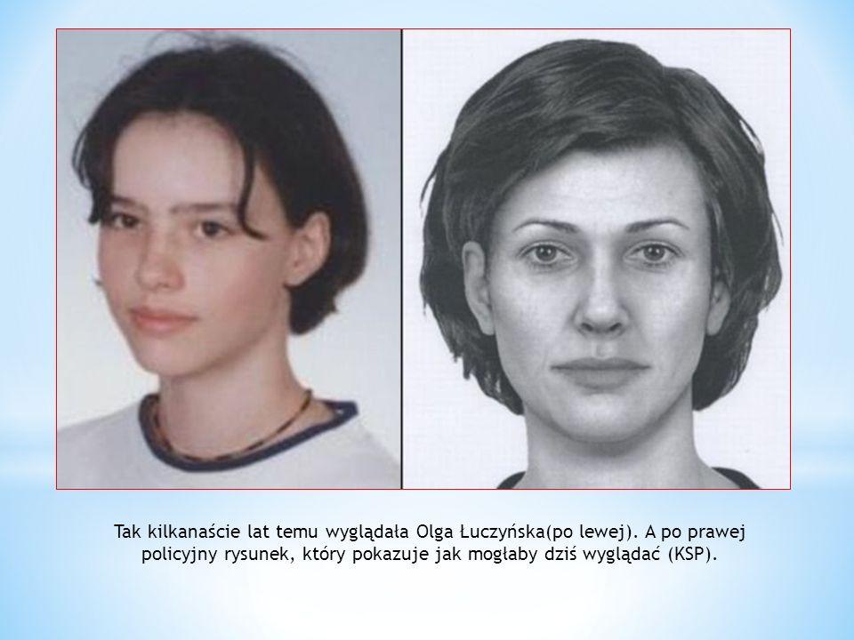 Tak kilkanaście lat temu wyglądała Olga Łuczyńska(po lewej). A po prawej policyjny rysunek, który pokazuje jak mogłaby dziś wyglądać (KSP).