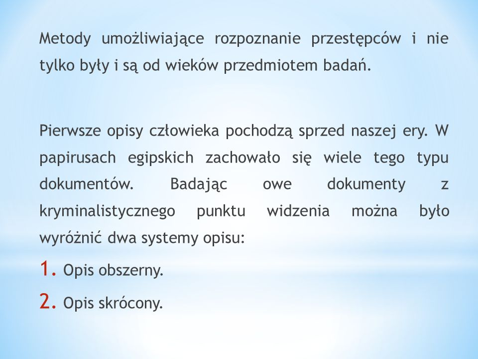 Opis obszerny obejmował Opis obszerny obejmował: imię, nazwisko, wysokość, postawę, kolor oczu, włosów, kształt twarzy, nosa, ust oraz ewentualne znamiona na częściach ciała.