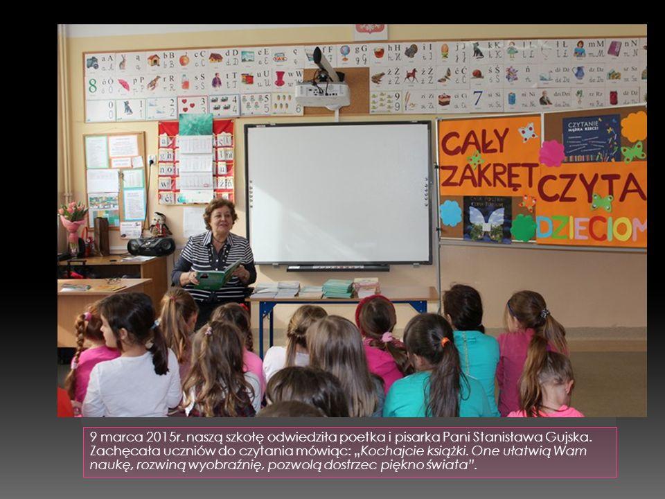 """9 marca 2015r. naszą szkołę odwiedziła poetka i pisarka Pani Stanisława Gujska. Zachęcała uczniów do czytania mówiąc: """"Kochajcie książki. One ułatwią"""