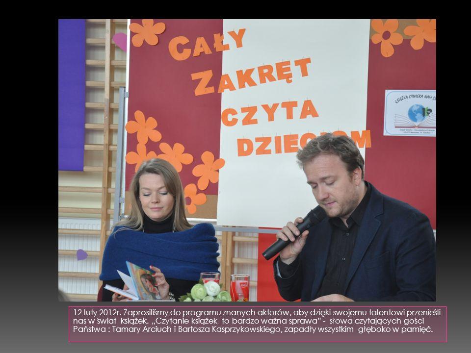 """12 luty 2012r. Zaprosiliśmy do programu znanych aktorów, aby dzięki swojemu talentowi przenieśli nas w świat książek. """"Czytanie książek to bardzo ważn"""