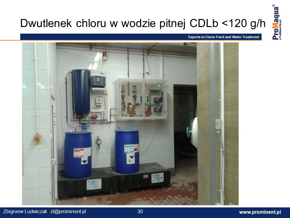 Experts in Chem-Feed and Water Treatment www.prominent.com 30 www.prominent.pl 30Zbigniew Ludwiczak zl@prominent.pl Dwutlenek chloru w wodzie pitnej CDLb <120 g/h