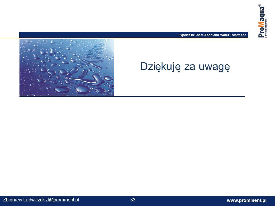 Experts in Chem-Feed and Water Treatment www.prominent.com 33 www.prominent.pl 33Zbigniew Ludwiczak zl@prominent.pl Dziękuję za uwagę