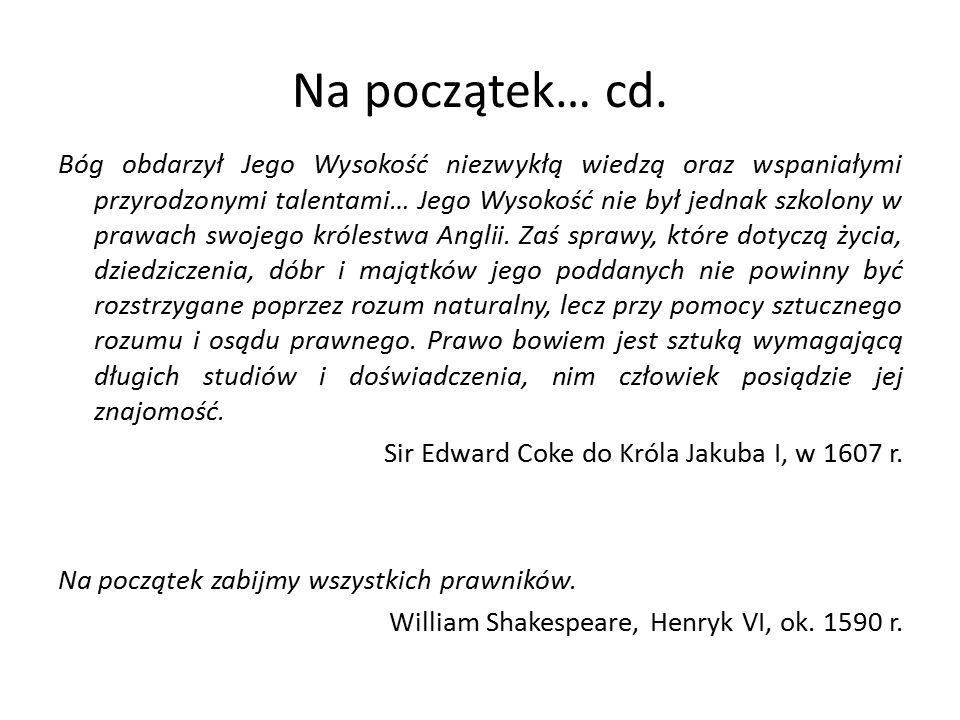 Na początek… cd. Bóg obdarzył Jego Wysokość niezwykłą wiedzą oraz wspaniałymi przyrodzonymi talentami… Jego Wysokość nie był jednak szkolony w prawach
