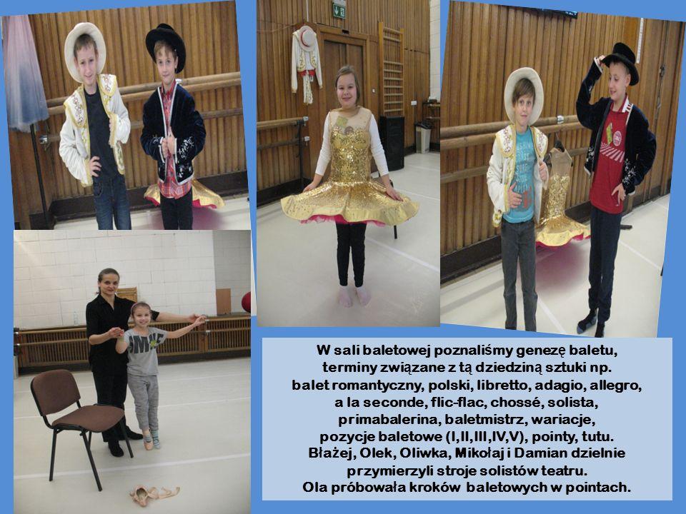 W sali baletowej poznali ś my genez ę baletu, terminy zwi ą zane z t ą dziedzin ą sztuki np.