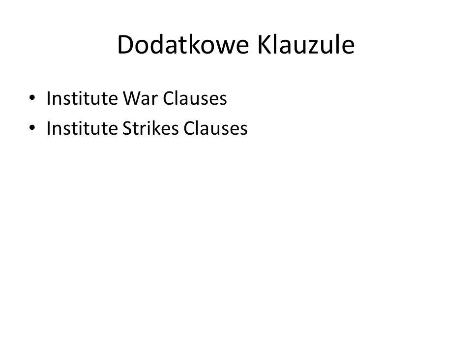 Dodatkowe Klauzule Institute War Clauses Institute Strikes Clauses
