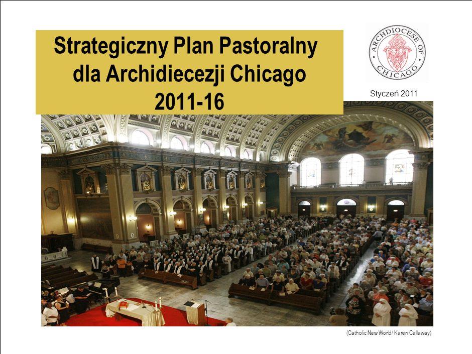 Styczeń 2011 (Catholic New World/ Karen Callaway) Strategiczny Plan Pastoralny dla Archidiecezji Chicago 2011-16