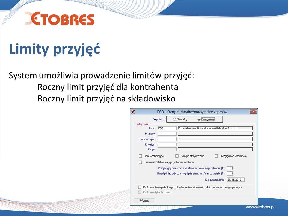 Limity przyjęć System umożliwia prowadzenie limitów przyjęć: Roczny limit przyjęć dla kontrahenta Roczny limit przyjęć na składowisko