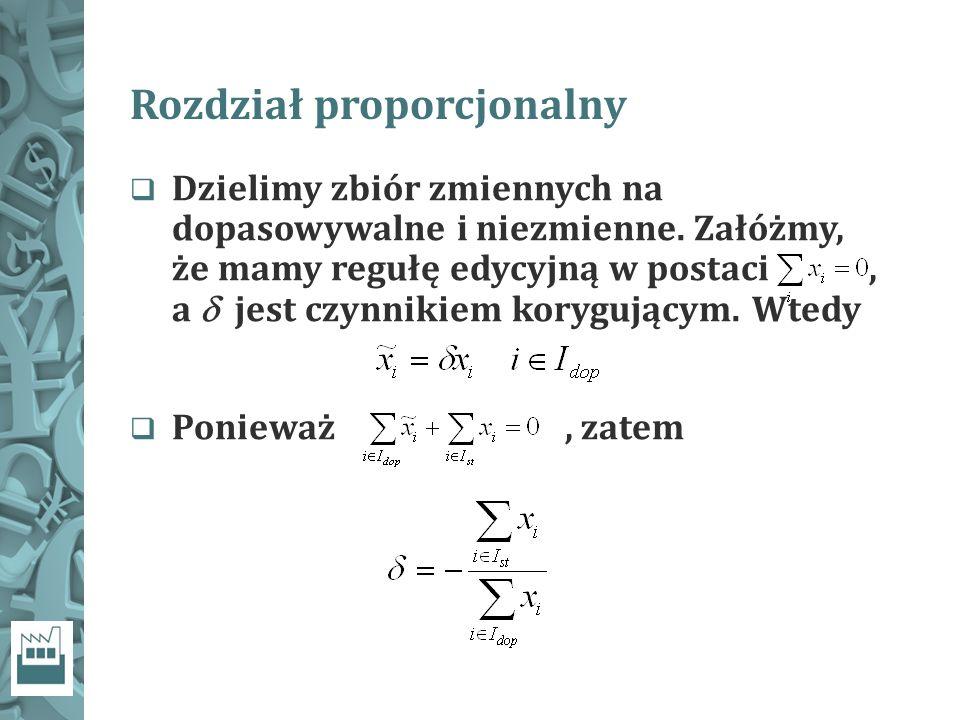 Rozdział proporcjonalny  Dzielimy zbiór zmiennych na dopasowywalne i niezmienne.