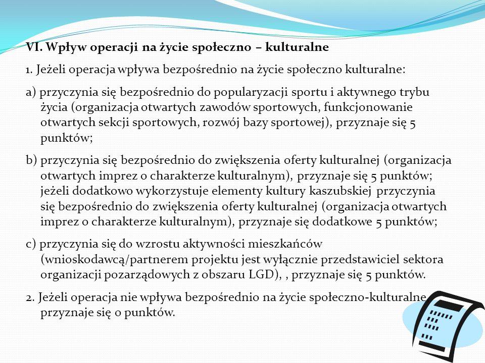 VI. Wpływ operacji na życie społeczno – kulturalne 1.