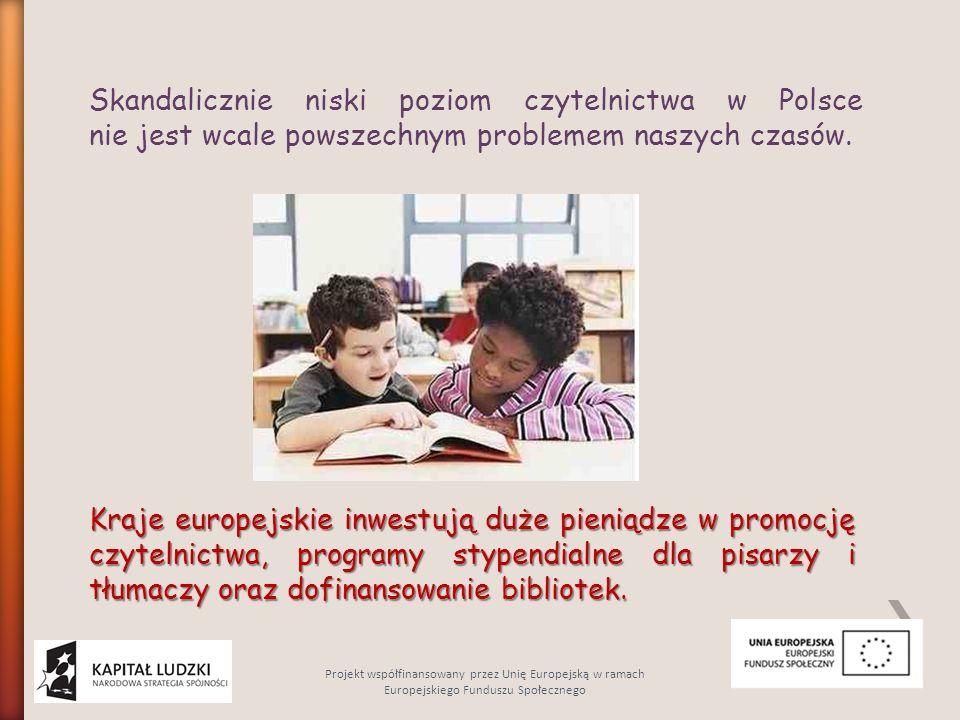Skandalicznie niski poziom czytelnictwa w Polsce nie jest wcale powszechnym problemem naszych czasów. Kraje europejskie inwestują duże pieniądze w pro