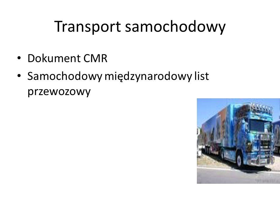 Transport samochodowy Dokument CMR Samochodowy międzynarodowy list przewozowy