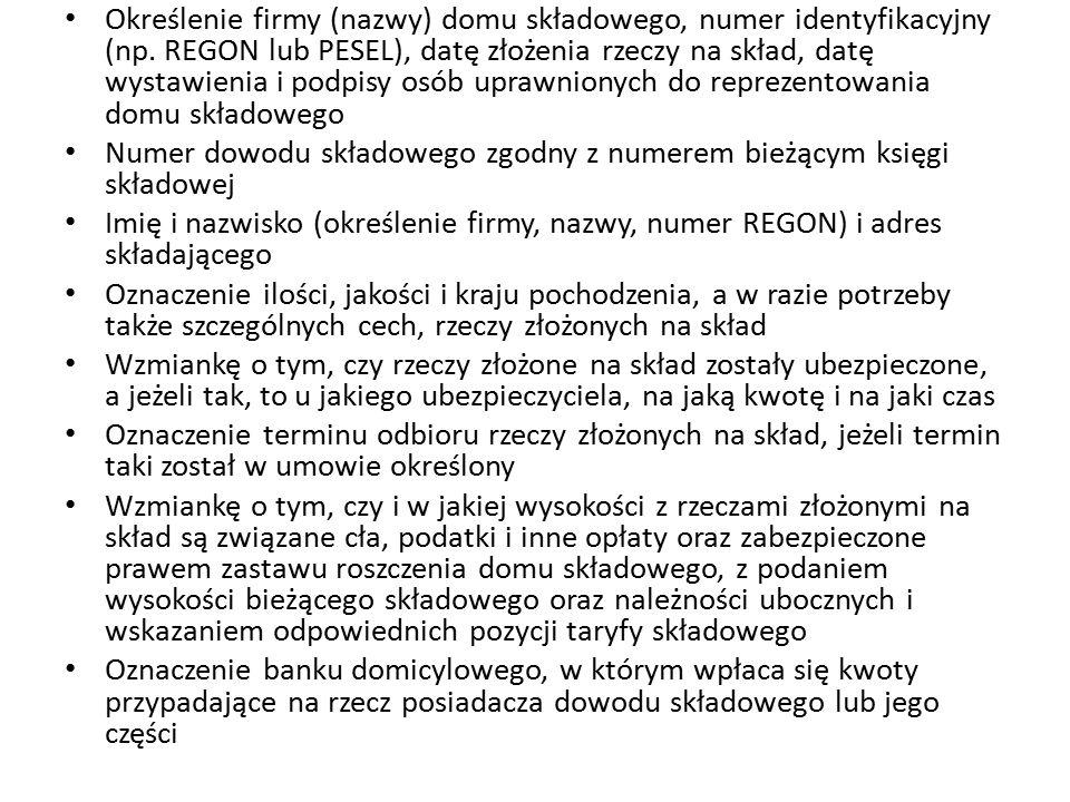 Określenie firmy (nazwy) domu składowego, numer identyfikacyjny (np. REGON lub PESEL), datę złożenia rzeczy na skład, datę wystawienia i podpisy osób