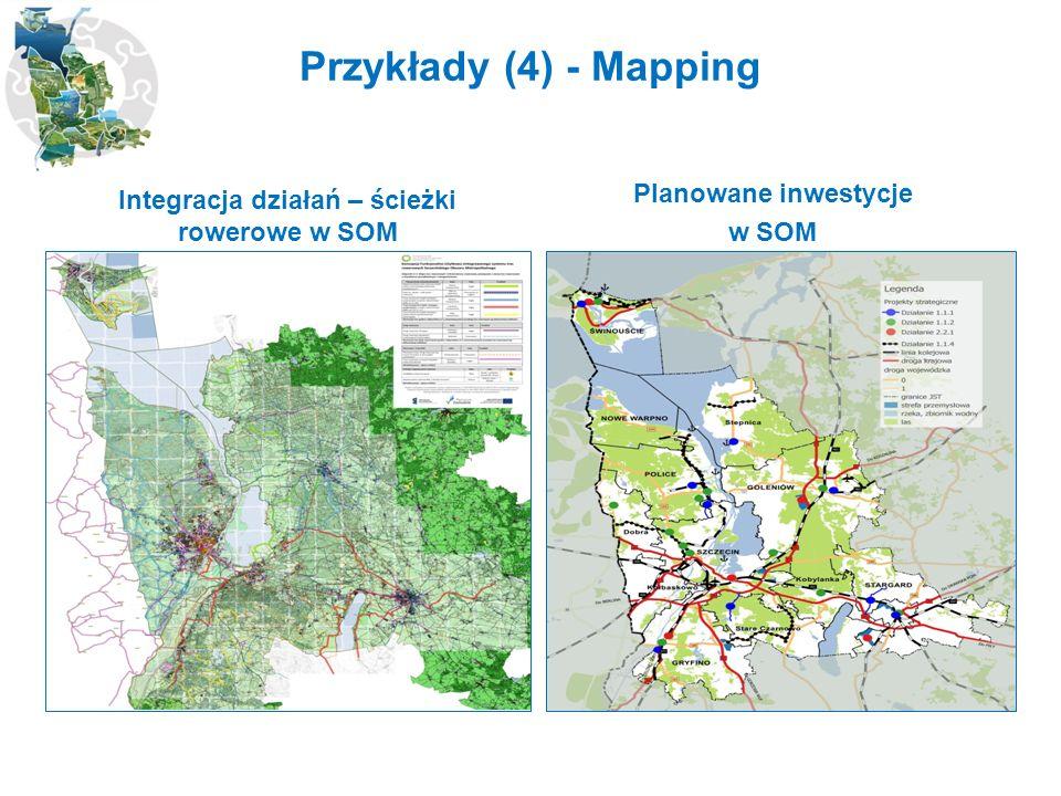 Przykłady (4) - Mapping Integracja działań – ścieżki rowerowe w SOM Planowane inwestycje w SOM