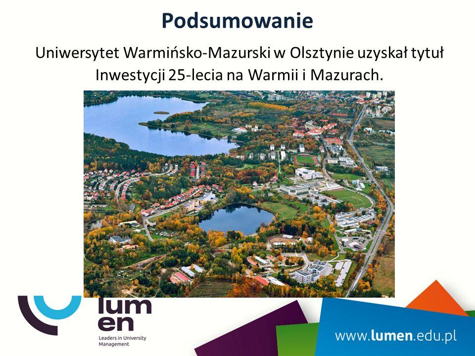 Podsumowanie Uniwersytet Warmińsko-Mazurski w Olsztynie uzyskał tytuł Inwestycji 25-lecia na Warmii i Mazurach.