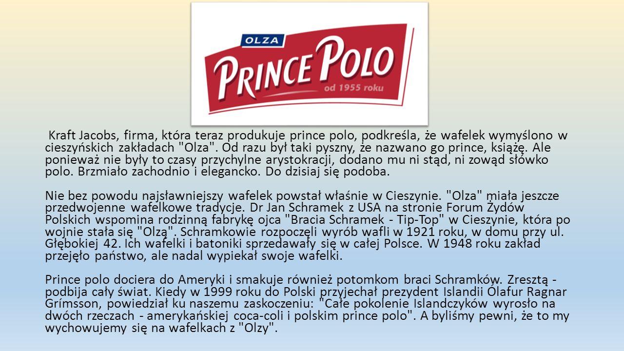 Kraft Jacobs, firma, która teraz produkuje prince polo, podkreśla, że wafelek wymyślono w cieszyńskich zakładach Olza .