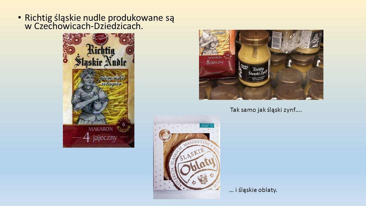 Richtig śląskie nudle produkowane są w Czechowicach-Dziedzicach.