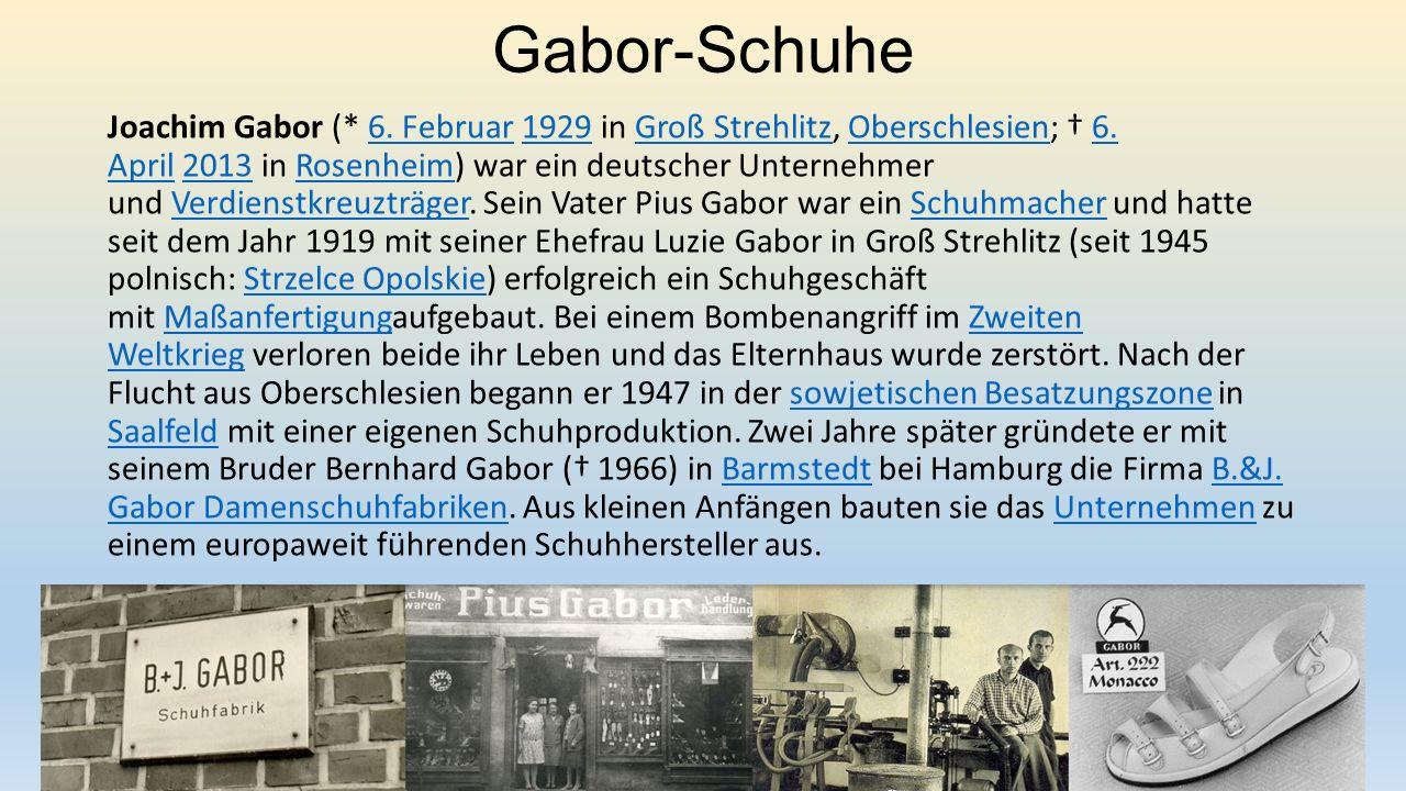 Gabor-Schuhe Joachim Gabor (* 6. Februar 1929 in Groß Strehlitz, Oberschlesien; † 6.