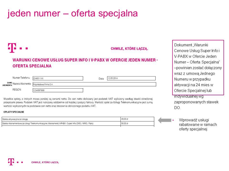 """jeden numer – oferta specjalna  Wprowadź usługi rabatowane w ramach oferty specjalnej Dokument """"Warunki Cenowe Usług Super Info i V-PABX w Ofercie Jeden Numer – Oferta Specjalna –powinien zostać dołączony wraz z umową Jednego Numeru w przypadku aktywacji na 24 mies w Ofercie Specjalnej lub indywidualnej wg zaproponowanych stawek DO."""