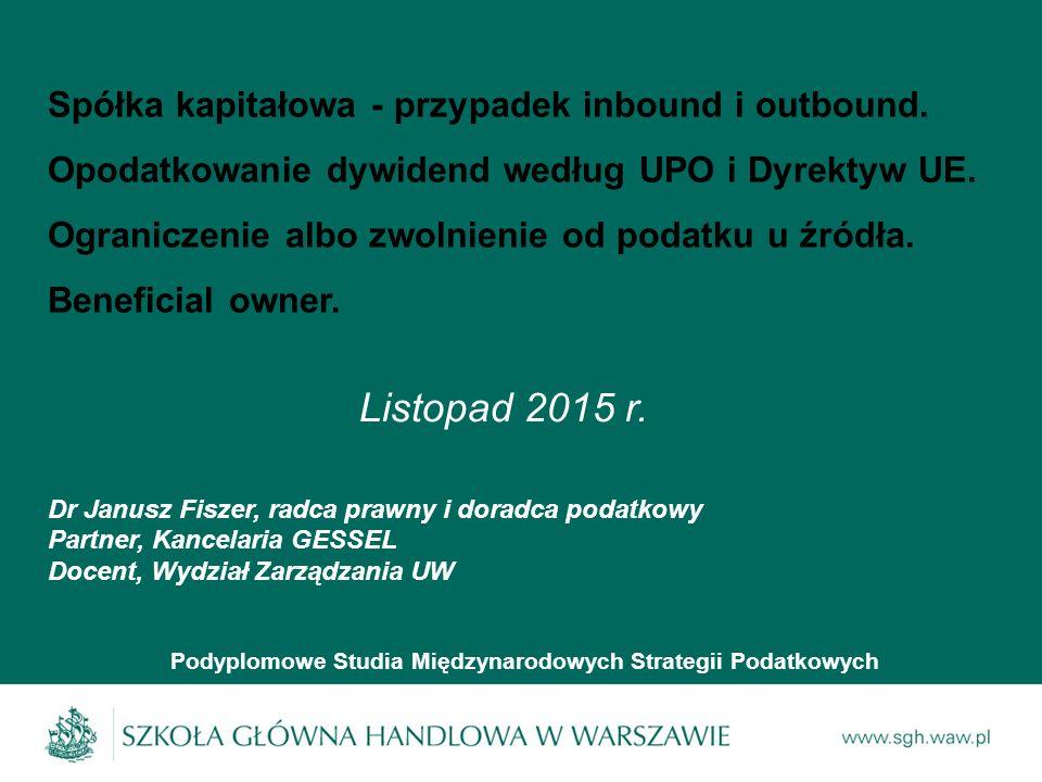 Spółka kapitałowa - przypadek inbound i outbound. Opodatkowanie dywidend według UPO i Dyrektyw UE.