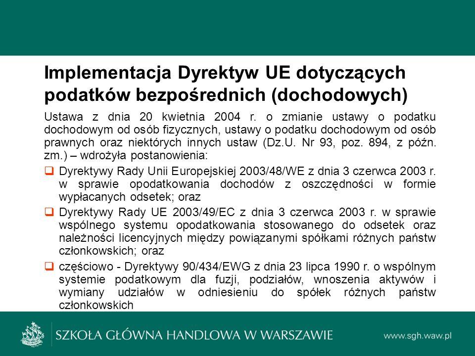 Implementacja Dyrektyw UE dotyczących podatków bezpośrednich (dochodowych) Ustawa z dnia 20 kwietnia 2004 r.