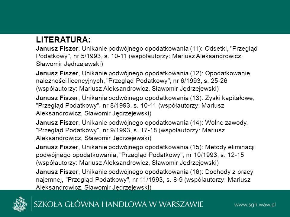 LITERATURA: Janusz Fiszer, Unikanie podwójnego opodatkowania (11): Odsetki, Przegląd Podatkowy , nr 5/1993, s.
